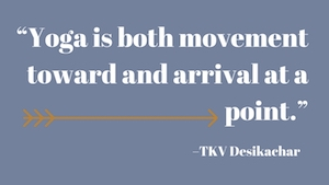 Yoga quote by Desikachar